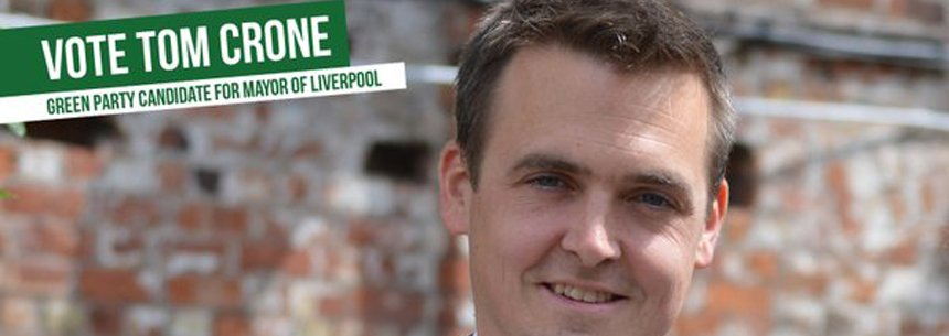 Tom Crone - Your Green Party Candidate for Mayor of Liverpool